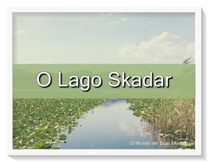 O Lago de Skadar